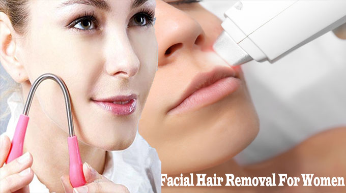 Facial Hair Removal For Women – Get rid of Unsightly Facial Hair
