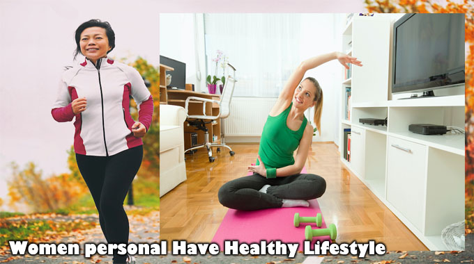 Taking Accountability For Women personal Have Healthy Lifestyle Selections