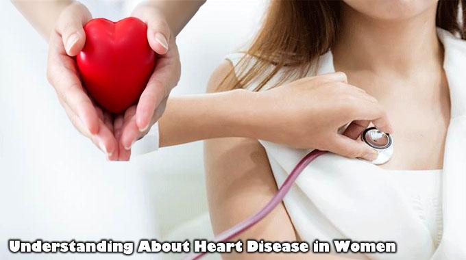 Understanding About Heart Disease in Women