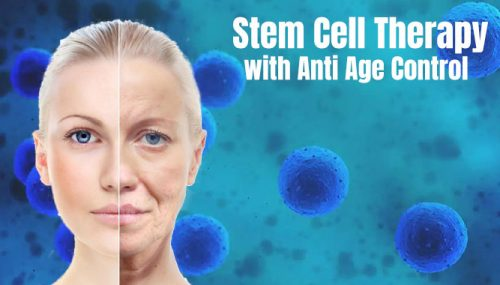Stem Cell Therapy with Anti Age Control